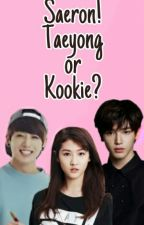 Saeron! Taeyong or Kookie?! by MahdaRM