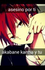 asesino por ti ( akabane karma y tu ) by rui_kagene02