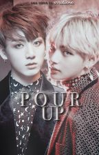 Pour up (풀어)✧KookV by AGUSTDS
