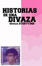 HISTORIAS DE UNA DIVAZA 〰️ STORYTIME by chamaladivaza