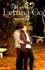 The Art of Letting Go (JhaBea) by sexy09love