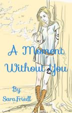 A Moment Without You (A Mark Blackthorn and Emma Carstairs fanfic)  by SaraFriedl