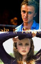 Make it Forever (Draco Malfoy Love Story) by SAFheartsU