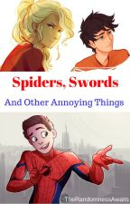 Spiders, Swords, and Other Annoying Things by TheRandomnessAwaits
