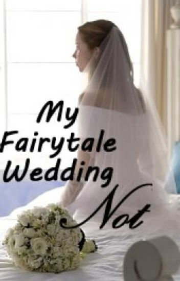My Fairy Tale Wedding