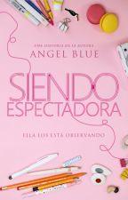 Siendo espectadora by Ang3Blue