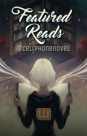 Featured Reads on the Cell Phone Novel Network by CellPhoneNovel