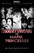 Legendary Gangsters and Mafia Princesses [COMPLETED] by missingshippy