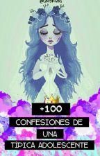 +100 confesiones de una típica adolescente. by CaroRivas