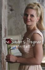 The Savior's Pregnant (OUAT Fanfic) by oncerfluff