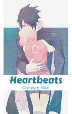 Heartbeats | SasuSaku {PAUSE} by chewpy-san