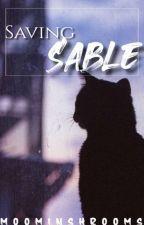 Saving Sable by SerenadingBlackbirds