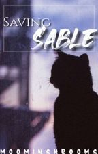 Saving Sable by SerenadingBlackbirds