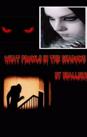 What Prowls in the Shadows