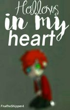 Hollows in my heart ;; Foxangle ||Book #2|| by FnafhsShipper4