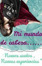 Mi Mundo De Cabeza by Sarah_cazares