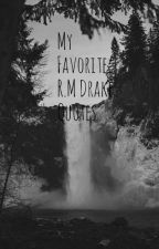R.M Drake Quotes by luxxbabes