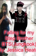 Falling for my step brother BTS (JUNGKOOK) By: Jessica Heater by JessicaHeater