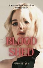 Bloodshed // h.s by madnstyles