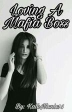Loving A Mafia Boss by KateNicnic14