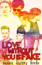 Love Without You is Fake (Ziam, Larry, Nosh) -sequel to 'ILWMBF' by Ziam_Larry_Feels