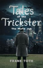 Tales of the Trickster: The Mafia Job by The_Authors_Quill