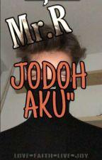 """""""Mr.R Jodoh Aku"""" by Julynerious"""