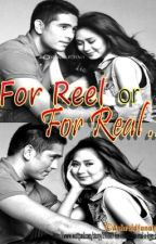 For Reel or for Real  :  A Love Story by SGADMLR