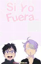 Si Yo Fuera...© by Swordartxnline