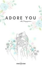 Adore You by Lovely_Blue25