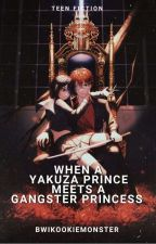 When a Yakuza Prince meets A Gangster Princess (COMPLETED) [BOOK 1] by BwiKookieMonster