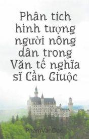 Đọc Truyện Phân tích hình tượng người nông dân trong Văn tế nghĩa sĩ Cần Giuộc - Phạm Văn Đắc