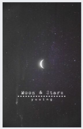 Moon & Stars - One-Shots by yuuing
