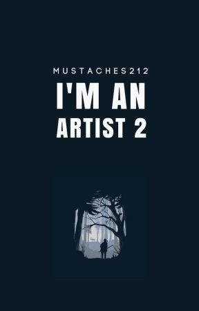 I'M AN ARTIST 2 by mustaches212