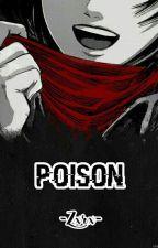 × Poison × | Levi x Mikasa ~ RivaMika ~ LeviMika | Fanfic en Español by -Zxrx-