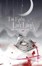 [Bách Hợp] Tái Kiến Lan Lăng [Edit] by esleytran