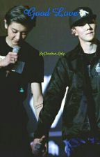 Good Love by Chanhun_Only