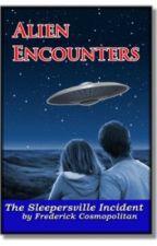 Alien Encounters: Secrets of the Sleepersville 6 by freddiecosmo