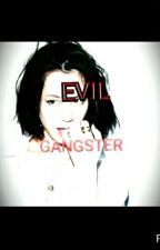 EVIL GANGSTER by jeloriecunanan3129