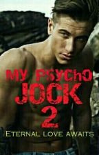 My Psycho Jock 2: Eternal Love Awaits (ManxMan) by kantmiss9785
