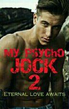 My Psycho Jock 2: Eternal Love Awaits (ManxMan) by kantmiss9785