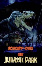Scooby-Doo On Jurassic Park by Braedey95