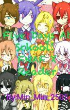 FNAF X Reader-Five Days At School! (FNAF)(ON HOLD) by Min_Min_2505