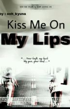 قبلني على شفتاي  by ooh_kyuna
