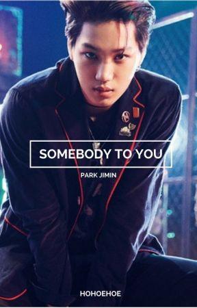Somebody To You || Park Jimin by sexkook