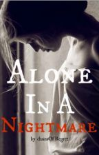 Alone in a nightmare (self harm, suicide and mental illnesses) by chainsOfRegret