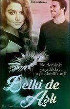BELKİ DE AŞK by Elifadatanis