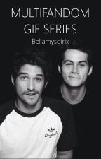 Multifandom »GIF Series« by BellamysGirlx