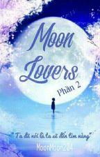 [Drop] Moon Lovers/Người Tình Ánh Trăng Phần 2 by NancyCao2004