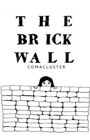 The Brick Wall by comacluster